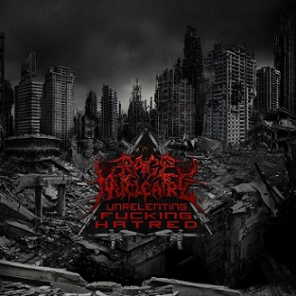 Rage Nucléaire - Unrelenting Fucking Hatred (2012)