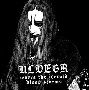 Ulvegr - Where The Icecold Blood Storms (2011)