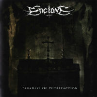 Enclave - Paradise of Putrefaction (2008)