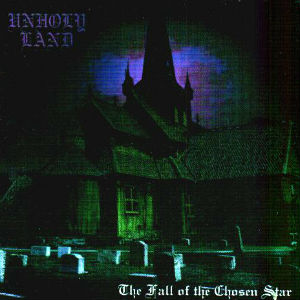Unholy Land - The Fall of the Chosen Star (2003)- (Италия)